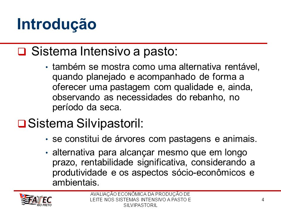 Introdução Sistema Intensivo a pasto: Sistema Silvipastoril: