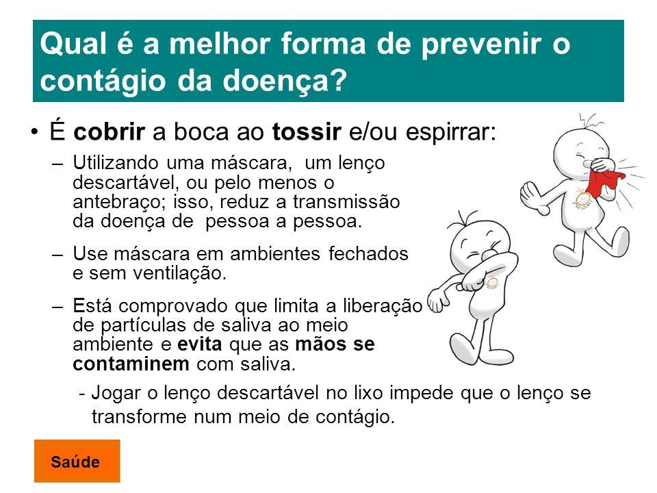 Qual é a melhor forma de prevenir o contágio da doença