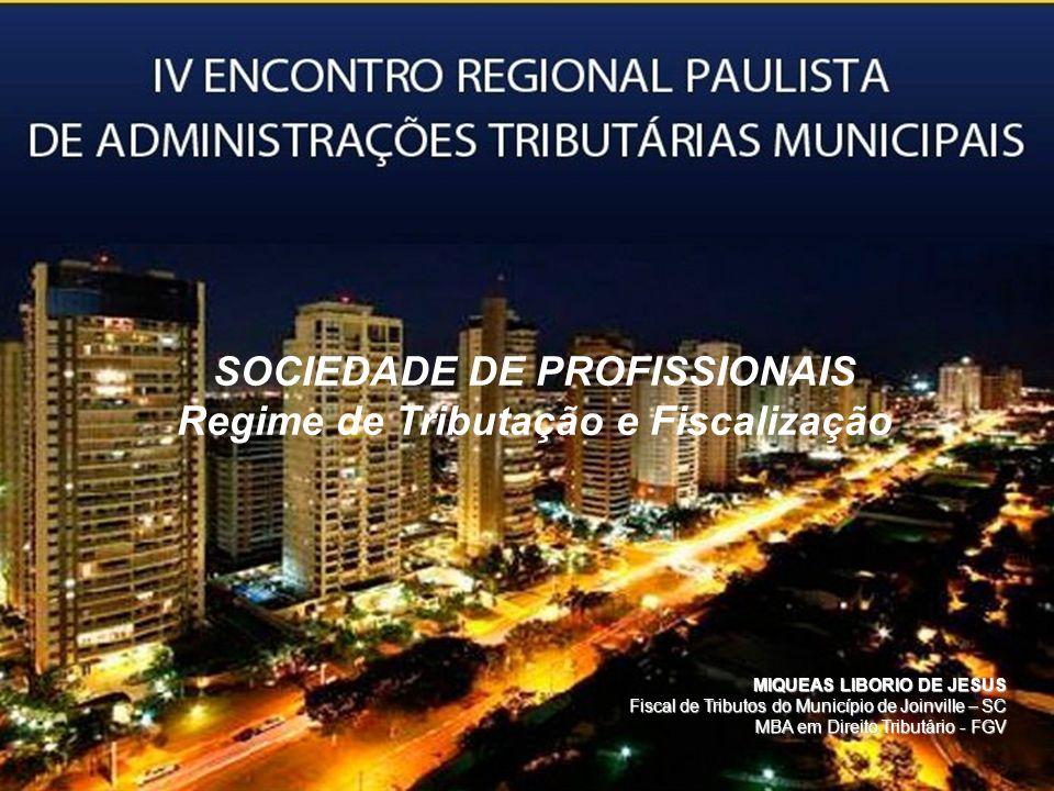SOCIEDADE DE PROFISSIONAIS Regime de Tributação e Fiscalização