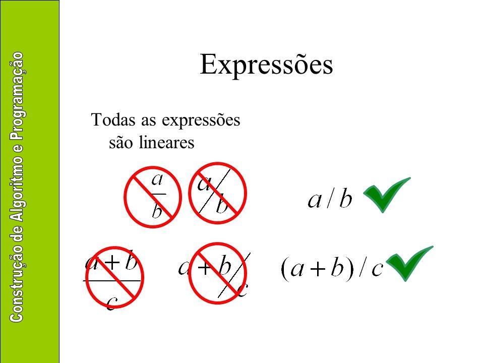 Expressões Todas as expressões são lineares