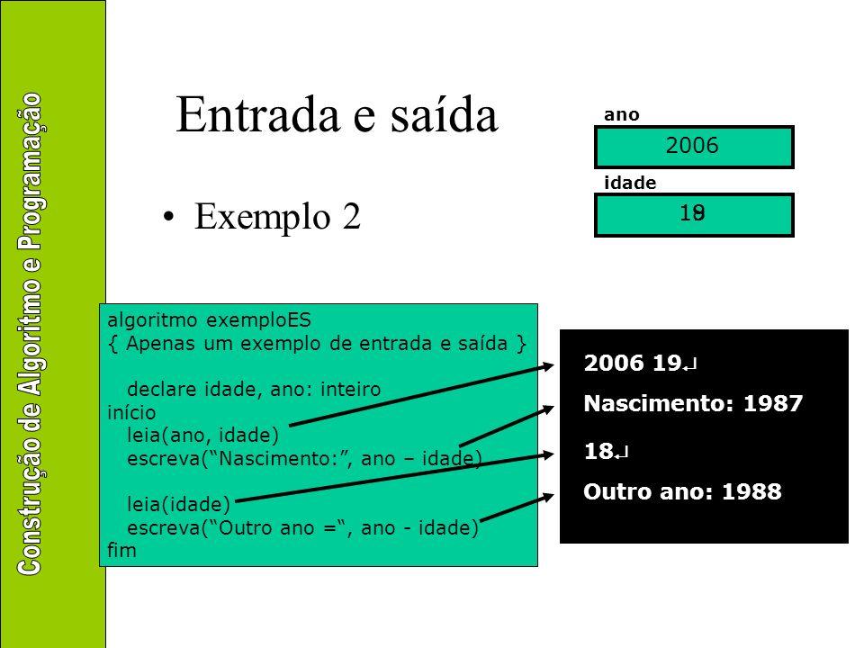 Entrada e saída Exemplo 2 2006 18 19 2006 19 Nascimento: 1987 18