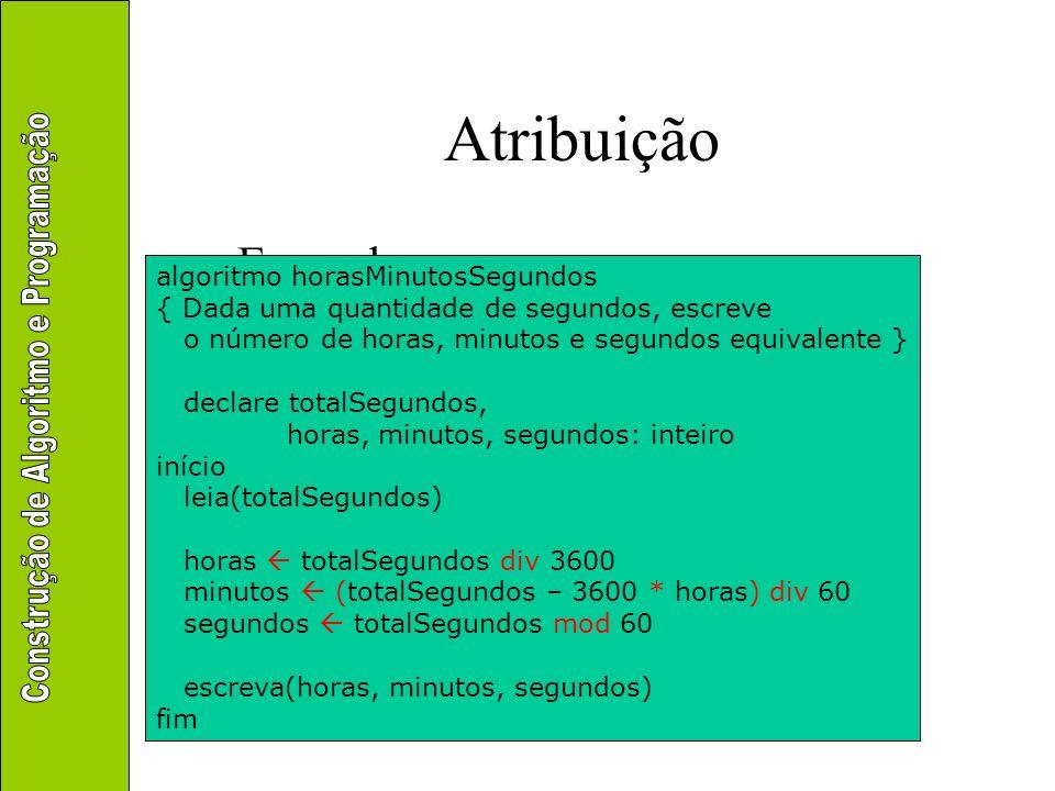 Atribuição Exemplo algoritmo horasMinutosSegundos