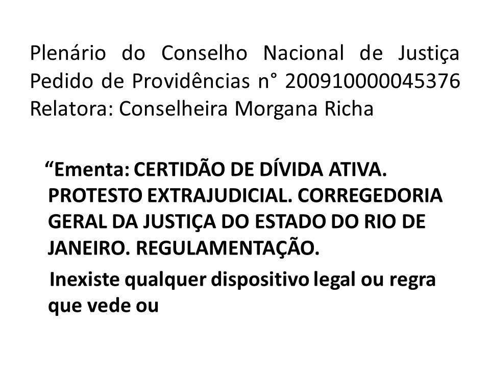 Plenário do Conselho Nacional de Justiça Pedido de Providências n° 200910000045376 Relatora: Conselheira Morgana Richa