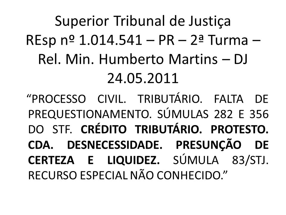 Superior Tribunal de Justiça REsp nº 1. 014. 541 – PR – 2ª Turma – Rel