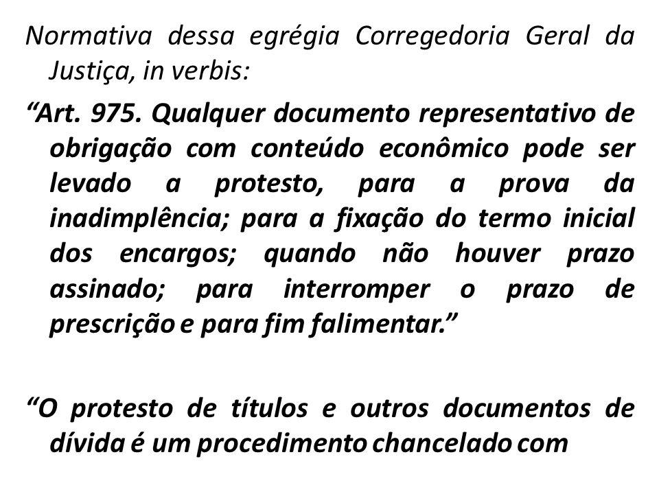 Normativa dessa egrégia Corregedoria Geral da Justiça, in verbis: Art