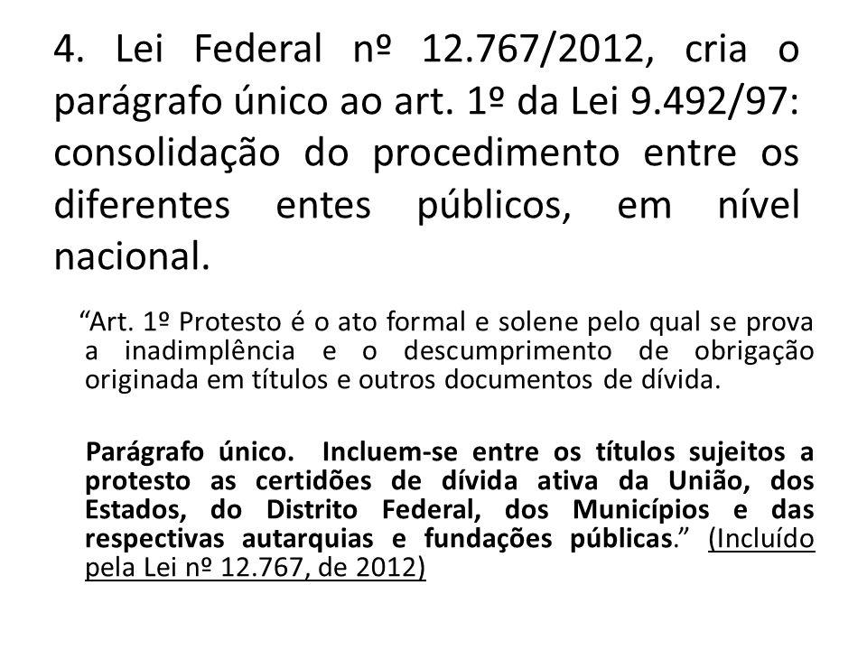 4. Lei Federal nº 12. 767/2012, cria o parágrafo único ao art