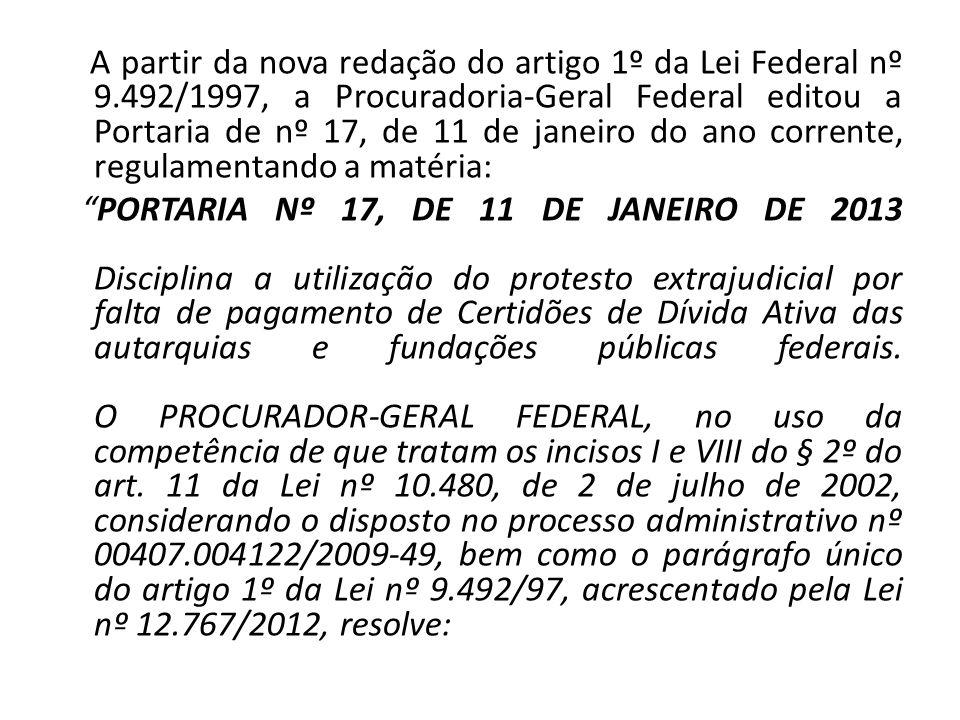 A partir da nova redação do artigo 1º da Lei Federal nº 9