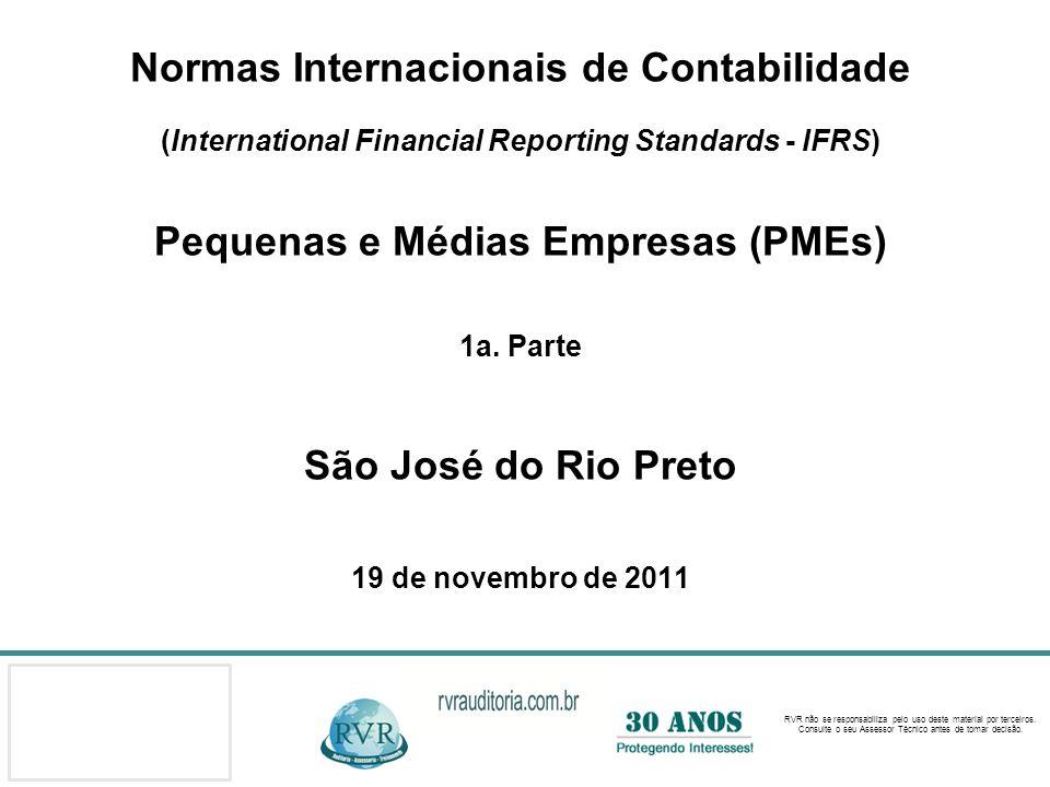 Normas Internacionais de Contabilidade (International Financial Reporting Standards - IFRS) Pequenas e Médias Empresas (PMEs) 1a.