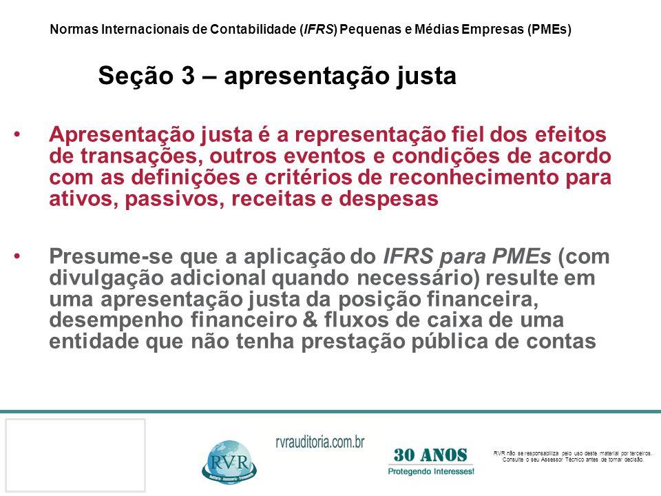 Normas Internacionais de Contabilidade (IFRS) Pequenas e Médias Empresas (PMEs) Seção 3 – apresentação justa
