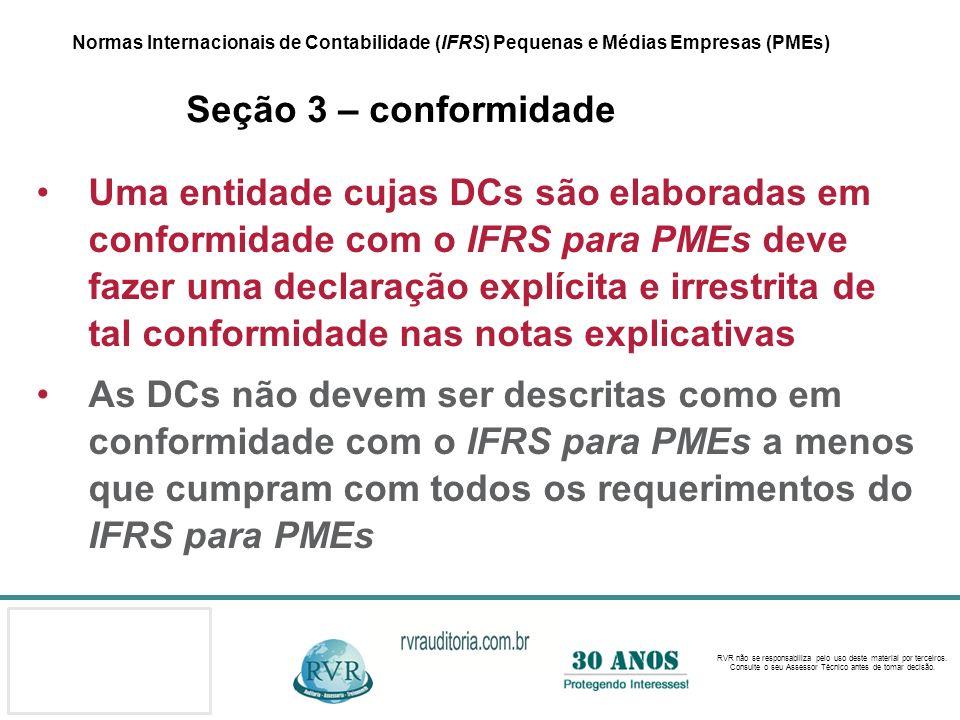 Normas Internacionais de Contabilidade (IFRS) Pequenas e Médias Empresas (PMEs) Seção 3 – conformidade