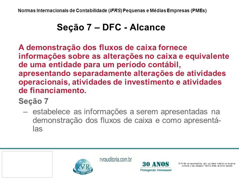 Normas Internacionais de Contabilidade (IFRS) Pequenas e Médias Empresas (PMEs) Seção 7 – DFC - Alcance