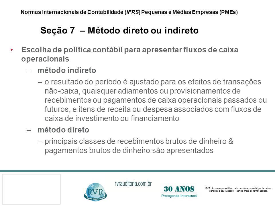 Normas Internacionais de Contabilidade (IFRS) Pequenas e Médias Empresas (PMEs) Seção 7 – Método direto ou indireto