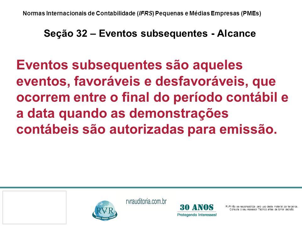 Normas Internacionais de Contabilidade (IFRS) Pequenas e Médias Empresas (PMEs) Seção 32 – Eventos subsequentes - Alcance
