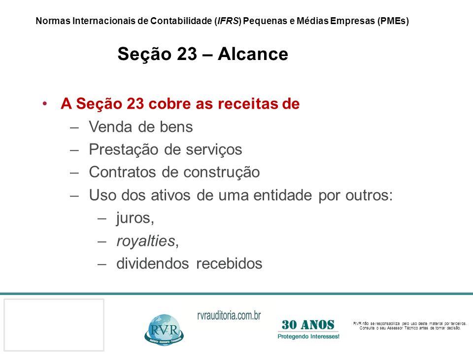 A Seção 23 cobre as receitas de Venda de bens Prestação de serviços