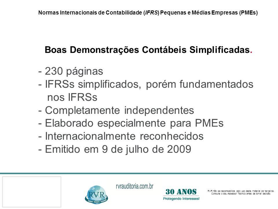 Normas Internacionais de Contabilidade (IFRS) Pequenas e Médias Empresas (PMEs) Boas Demonstrações Contábeis Simplificadas.