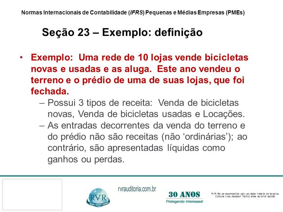 Normas Internacionais de Contabilidade (IFRS) Pequenas e Médias Empresas (PMEs) Seção 23 – Exemplo: definição