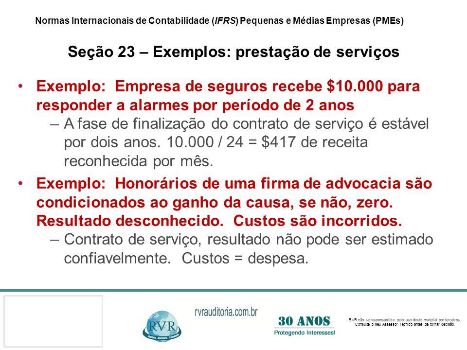 Normas Internacionais de Contabilidade (IFRS) Pequenas e Médias Empresas (PMEs) Seção 23 – Exemplos: prestação de serviços