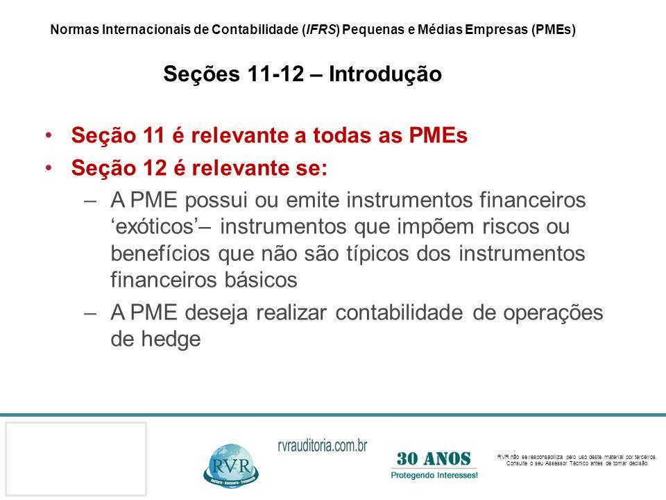 Seção 11 é relevante a todas as PMEs Seção 12 é relevante se: