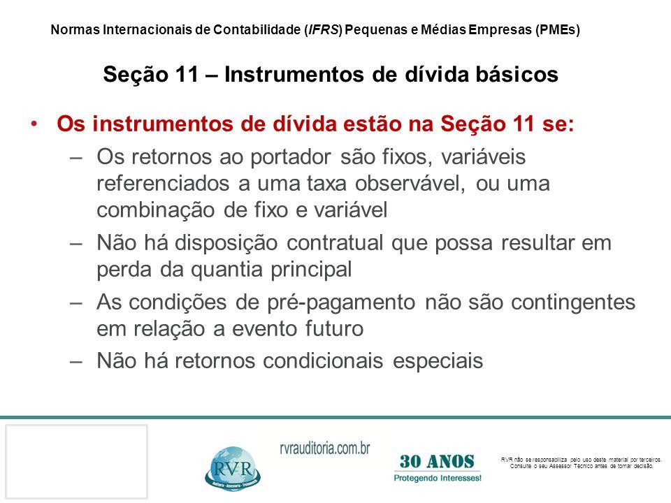 Os instrumentos de dívida estão na Seção 11 se: