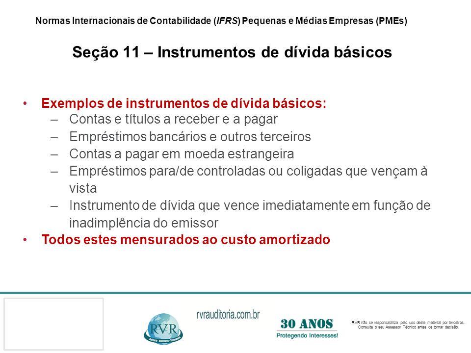 Exemplos de instrumentos de dívida básicos: