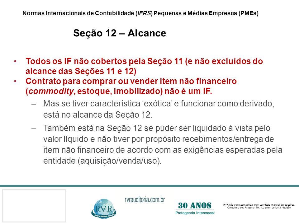 Normas Internacionais de Contabilidade (IFRS) Pequenas e Médias Empresas (PMEs) Seção 12 – Alcance
