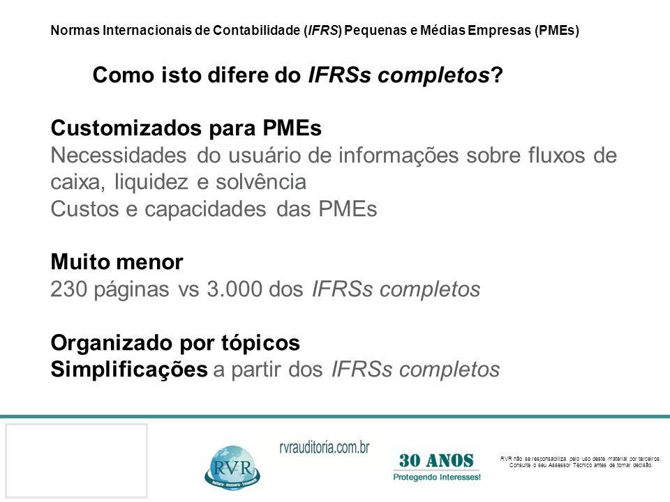 Normas Internacionais de Contabilidade (IFRS) Pequenas e Médias Empresas (PMEs) Como isto difere do IFRSs completos.