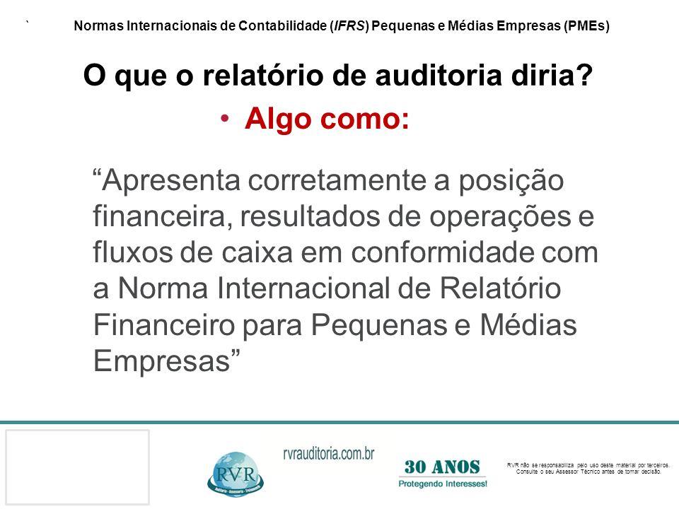 ` Normas Internacionais de Contabilidade (IFRS) Pequenas e Médias Empresas (PMEs) O que o relatório de auditoria diria