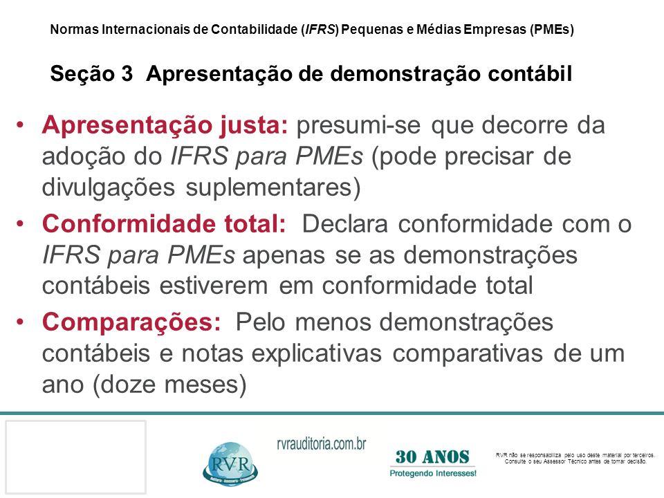 Normas Internacionais de Contabilidade (IFRS) Pequenas e Médias Empresas (PMEs) Seção 3 Apresentação de demonstração contábil