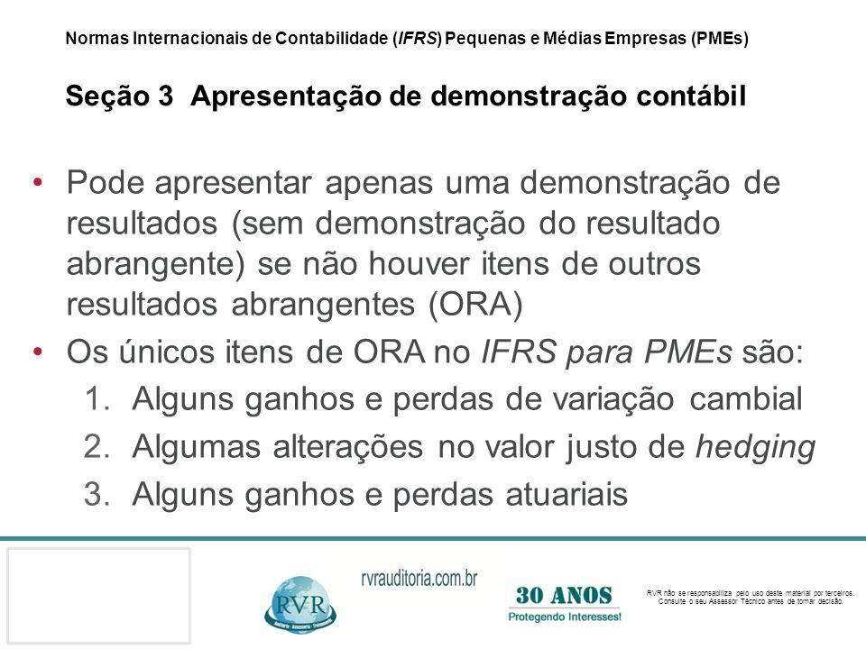 Os únicos itens de ORA no IFRS para PMEs são: