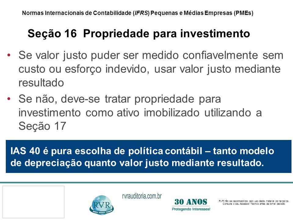 Normas Internacionais de Contabilidade (IFRS) Pequenas e Médias Empresas (PMEs) Seção 16 Propriedade para investimento