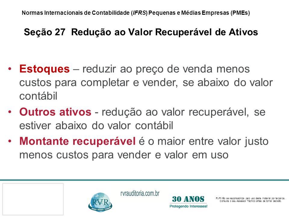 Normas Internacionais de Contabilidade (IFRS) Pequenas e Médias Empresas (PMEs) Seção 27 Redução ao Valor Recuperável de Ativos