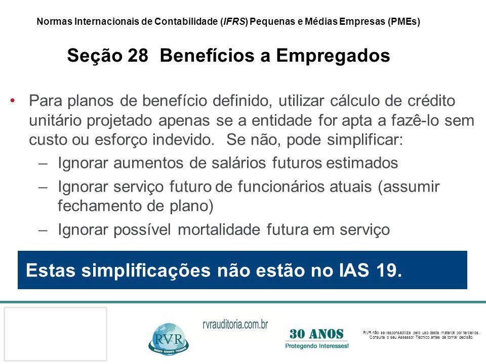Estas simplificações não estão no IAS 19.