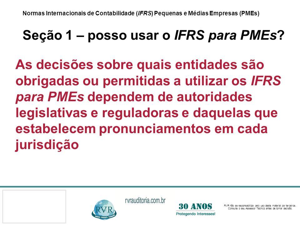 Normas Internacionais de Contabilidade (IFRS) Pequenas e Médias Empresas (PMEs) Seção 1 – posso usar o IFRS para PMEs