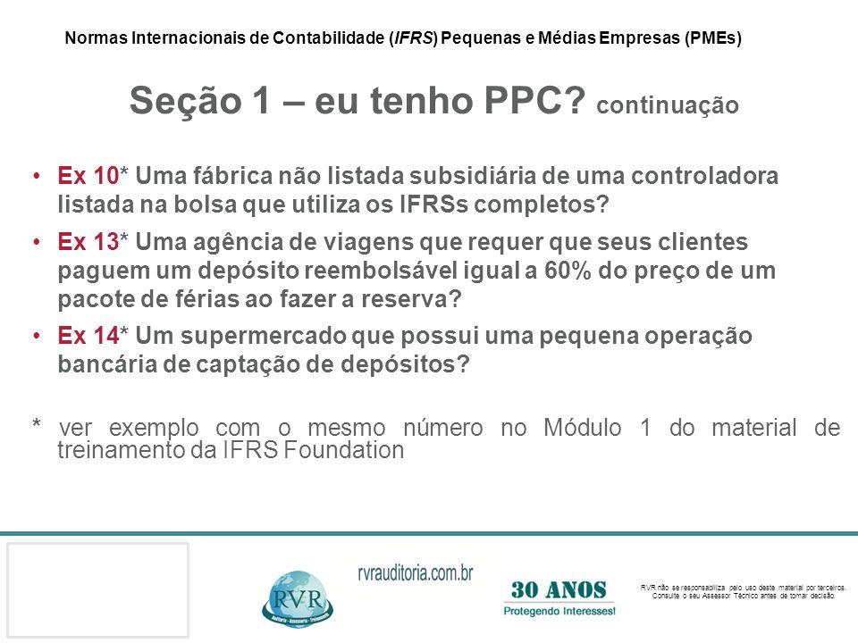 Normas Internacionais de Contabilidade (IFRS) Pequenas e Médias Empresas (PMEs) Seção 1 – eu tenho PPC continuação