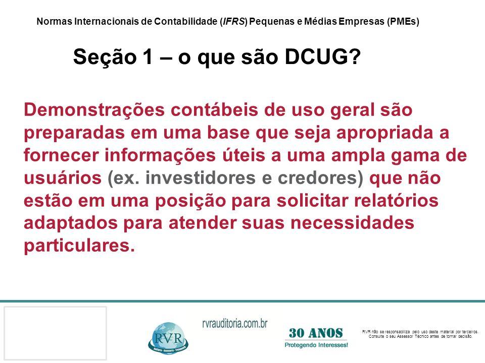Normas Internacionais de Contabilidade (IFRS) Pequenas e Médias Empresas (PMEs) Seção 1 – o que são DCUG