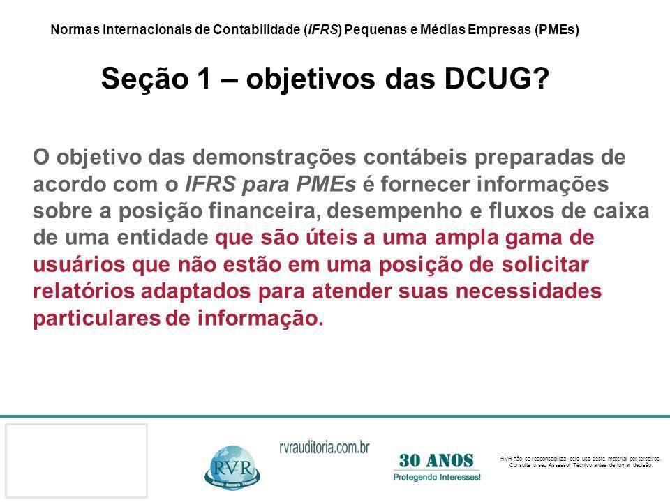 Normas Internacionais de Contabilidade (IFRS) Pequenas e Médias Empresas (PMEs) Seção 1 – objetivos das DCUG