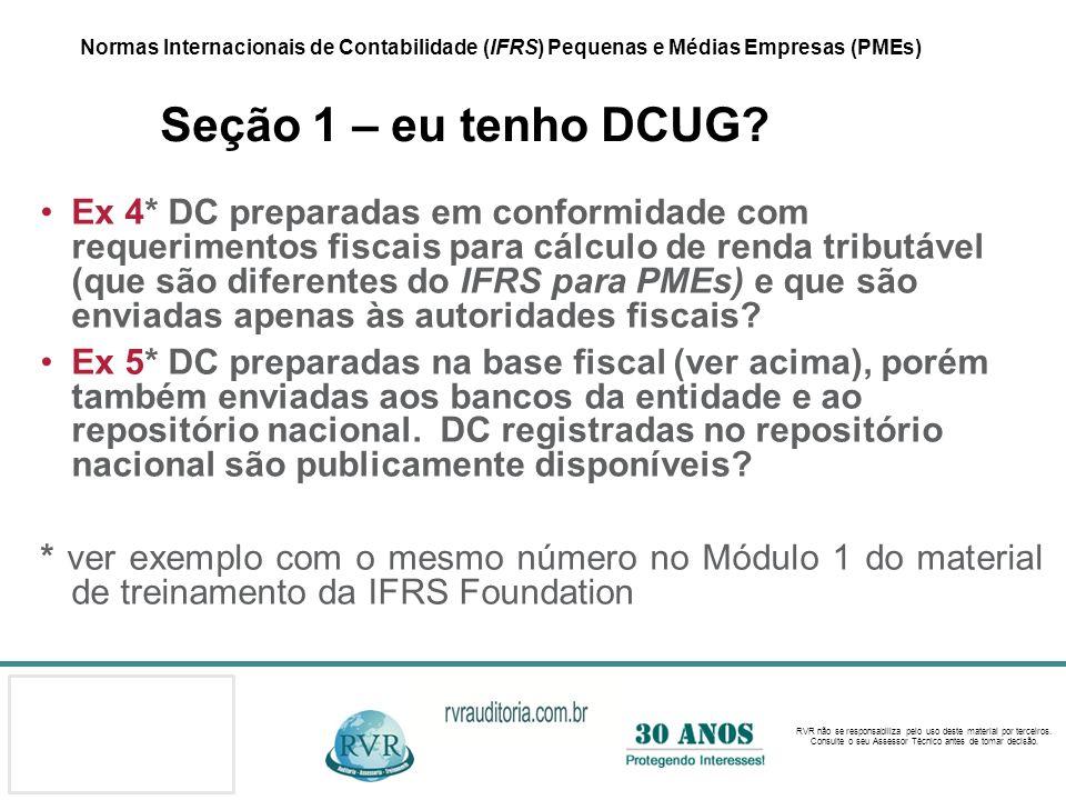 Normas Internacionais de Contabilidade (IFRS) Pequenas e Médias Empresas (PMEs) Seção 1 – eu tenho DCUG