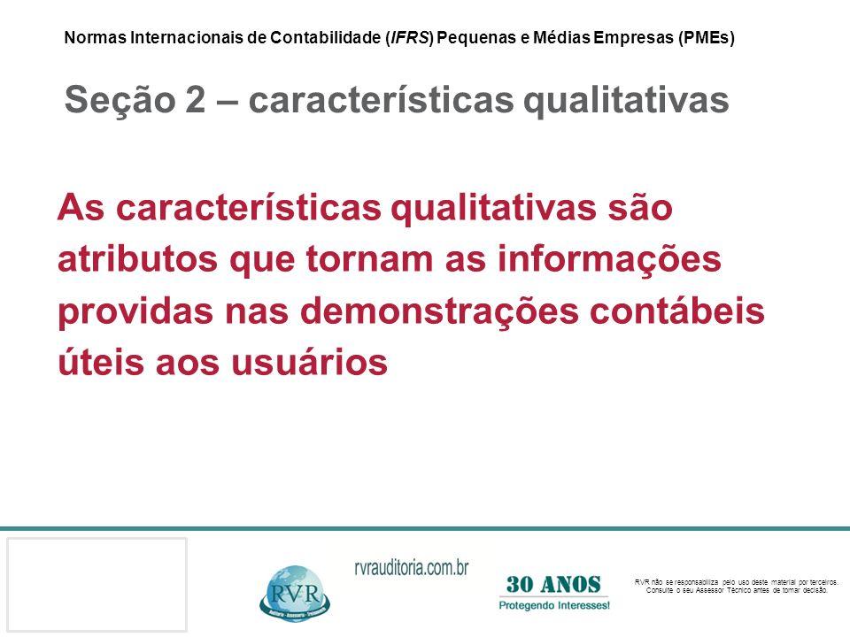 Normas Internacionais de Contabilidade (IFRS) Pequenas e Médias Empresas (PMEs) Seção 2 – características qualitativas