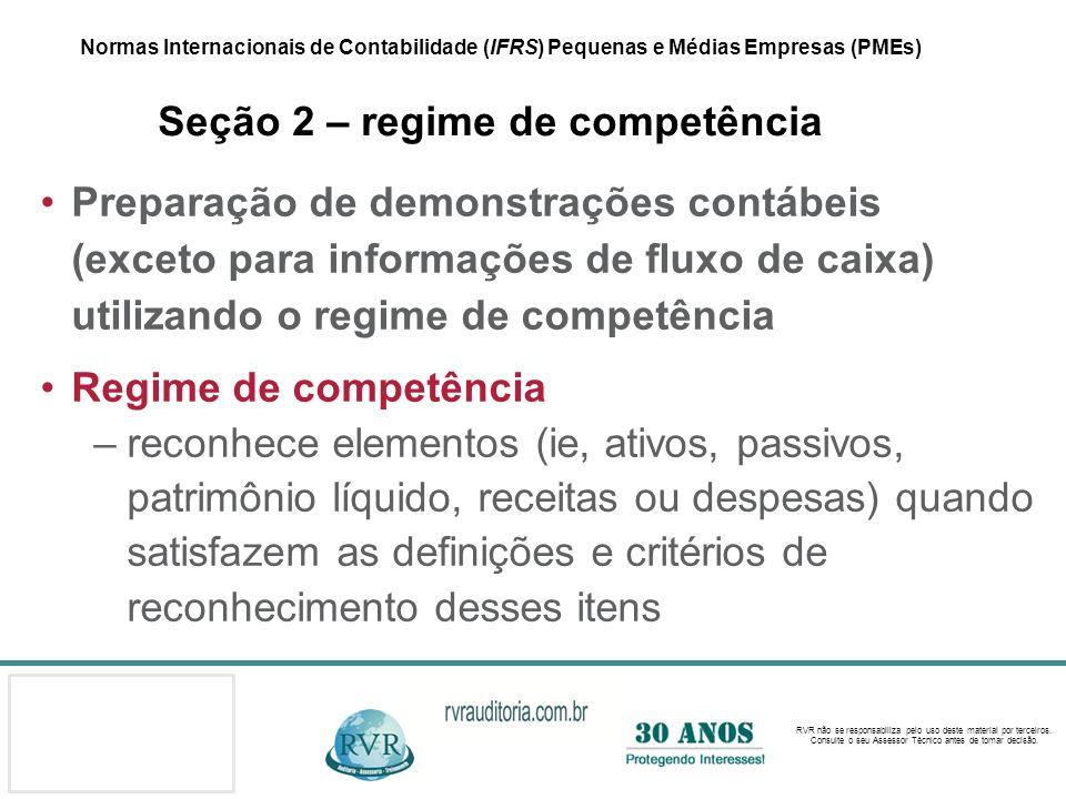 Normas Internacionais de Contabilidade (IFRS) Pequenas e Médias Empresas (PMEs) Seção 2 – regime de competência