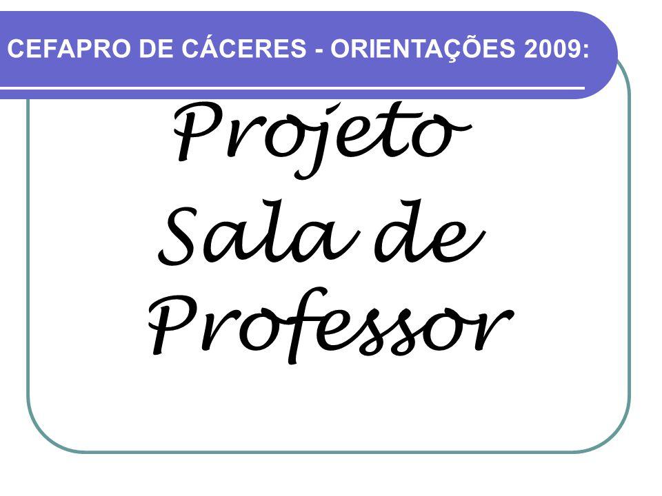 CEFAPRO DE CÁCERES - ORIENTAÇÕES 2009: