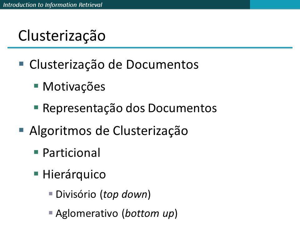 Clusterização Clusterização de Documentos Algoritmos de Clusterização
