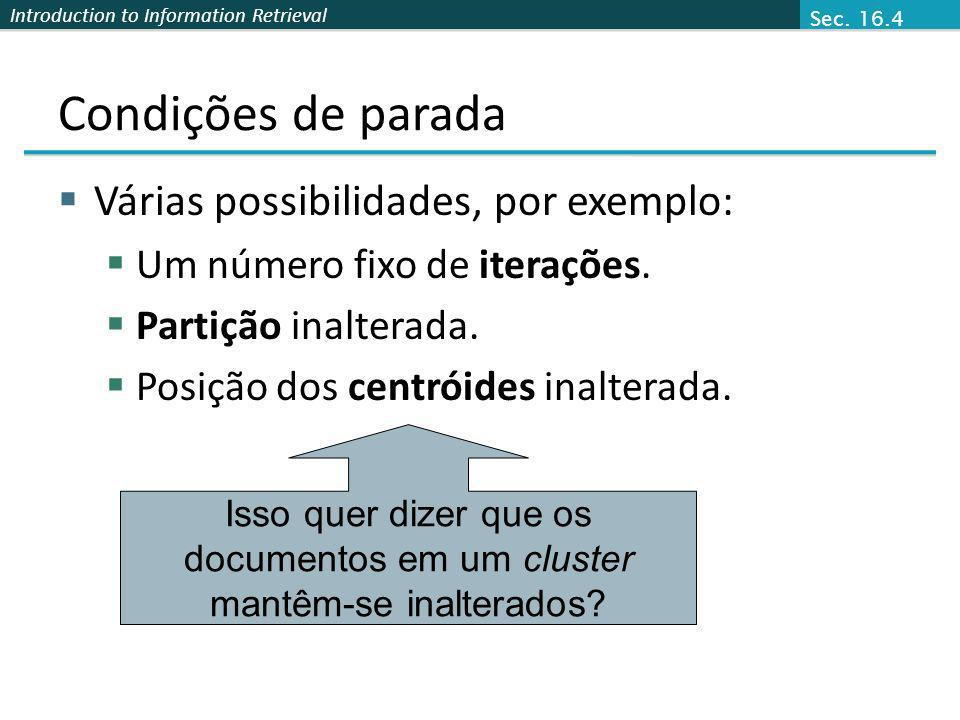 Isso quer dizer que os documentos em um cluster mantêm-se inalterados