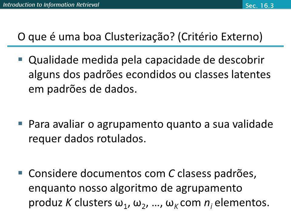 O que é uma boa Clusterização (Critério Externo)