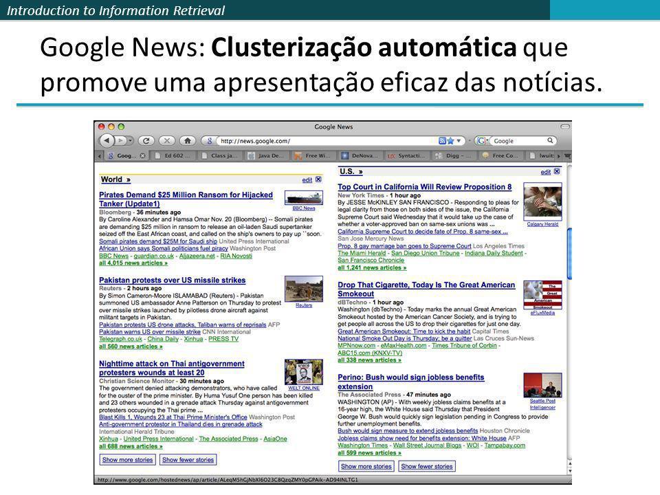Google News: Clusterização automática que promove uma apresentação eficaz das notícias.