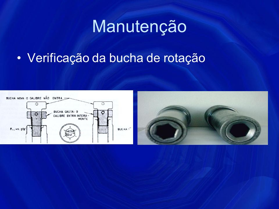 Manutenção Verificação da bucha de rotação