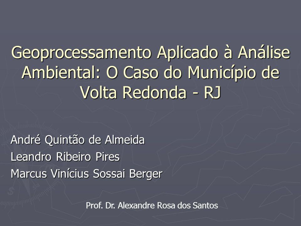 Geoprocessamento Aplicado à Análise Ambiental: O Caso do Município de Volta Redonda - RJ