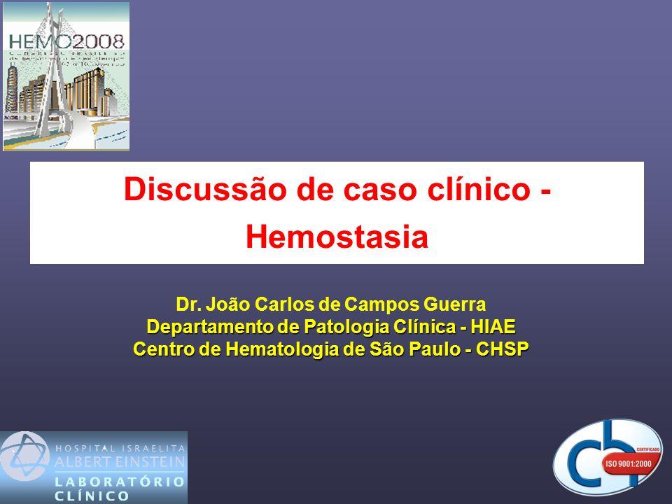 Discussão de caso clínico - Hemostasia