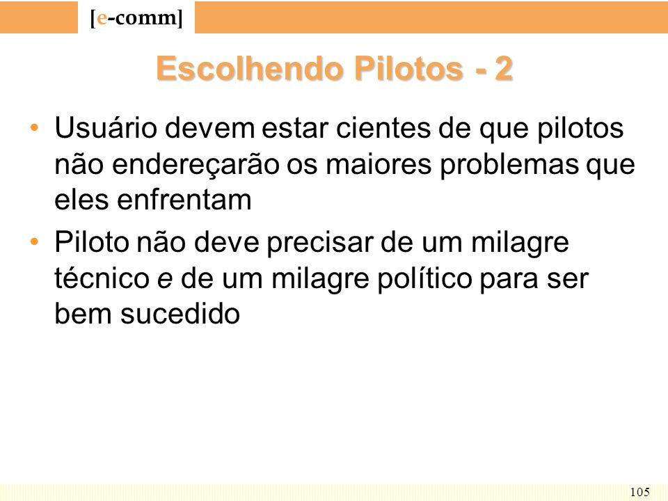 Escolhendo Pilotos - 2Usuário devem estar cientes de que pilotos não endereçarão os maiores problemas que eles enfrentam.
