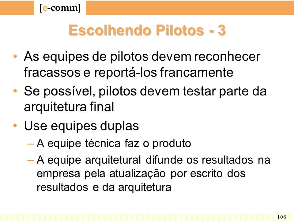 Escolhendo Pilotos - 3 As equipes de pilotos devem reconhecer fracassos e reportá-los francamente.