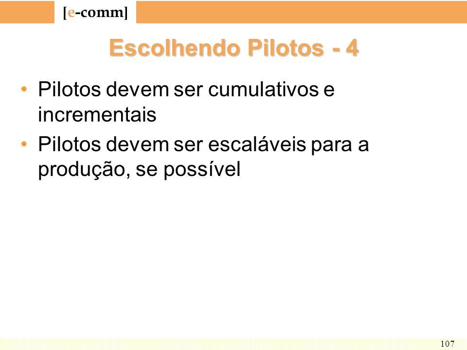 Escolhendo Pilotos - 4 Pilotos devem ser cumulativos e incrementais